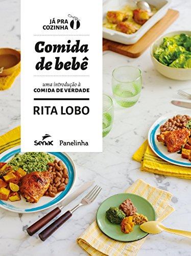 Comida de Bebe. Uma Introducao a Comida de Verdade (Em Portugues do Brasil)
