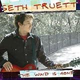 The Wind is Gone by Seth Truett (2007-02-01)