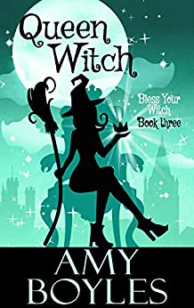 Queen Witch (Bless Your Witch Book 3) by [Boyles, Amy]