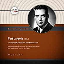 Fort Laramie, Vol. 1 Radio/TV Program by  CBS Radio,  Hollywood 360 - producer Narrated by  full cast