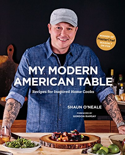 My Modern American Table: Recipes for Inspired Home Cooks by MasterChef Winner