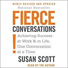 Fierce Conversations: Achieving Success at Work & in Life, One Conversation at a Time Audiobook by Susan Craig Scott M.D. Narrated by Susan Craig Scott