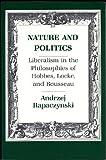 Nature and Politics, Andrzej Rapaczynski, 0801496063