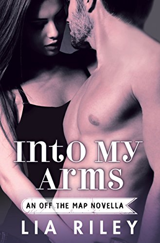 Into My Arms (Off the Map)