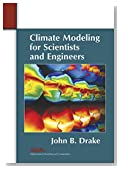 Climate Modeling for Scientists and Engineers