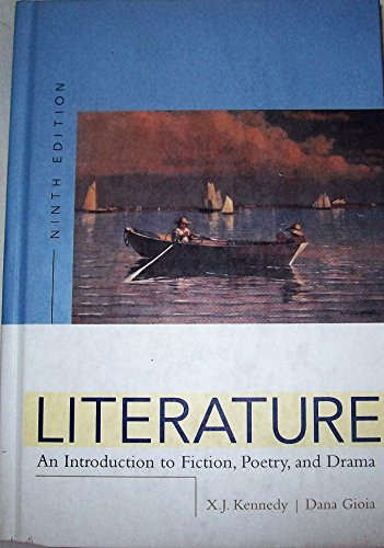 Literature: An Introduction To Fiction, Poetry, And Drama