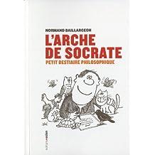 Arche de Socrate (L'): Petit bestiaire philosophique