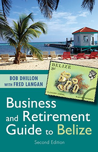 (Business and Retirement Guide to Belize: The Last Virgin)