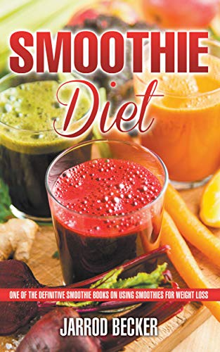Smoothie Diet One Of The Definitive Smoothie Books On Using