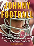 img - for Johnny Football: Johnny Manziel's Road from the Texas Hill Country to the Top of College Football (Kindle Single) book / textbook / text book