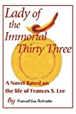 Lady of the Immortal Thirty Three, Francell L. Schrader, 0595134971