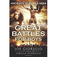Great Battles for Boys: Ancients to Middle Ages: Volume 5