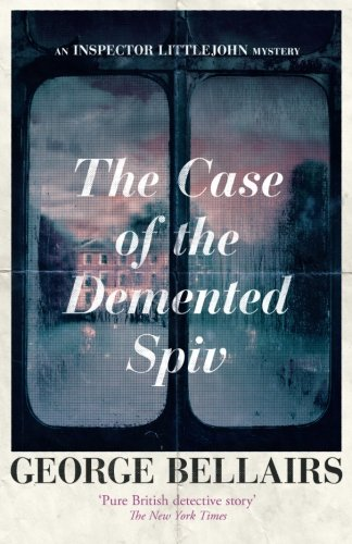 The Case of the Demented Spiv (The Inspector Littlejohn Mysteries)