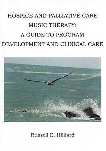 Hospice and Palliative Care Music Therapy: A Guide to Program Development and Clinical Care by National Hospice & Palliative Care Organization