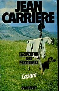 La Caverne des pestiférés, tome 1 : Lazare  par Jean Carrière