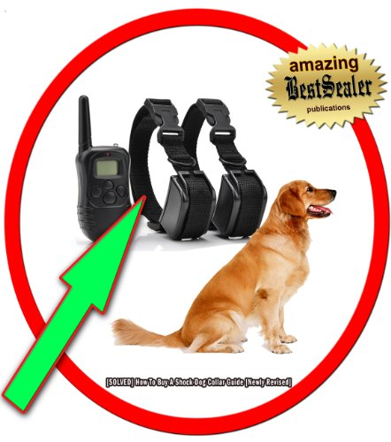 [SOLVED] How To Buy A Shock Dog Collar Cicerone [Newly Revised]