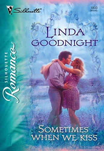 Sometimes When We Kiss (Silhouette Romance Book 1800)