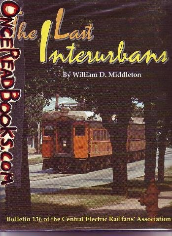 The Last Interurbans (Bulletin 136 of the Central Electric Railfans' Association)