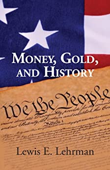 Money, Gold, and History by [Lehrman, Lewis E.]
