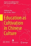 Education As Cultivation in Chinese Culture, , 981287223X