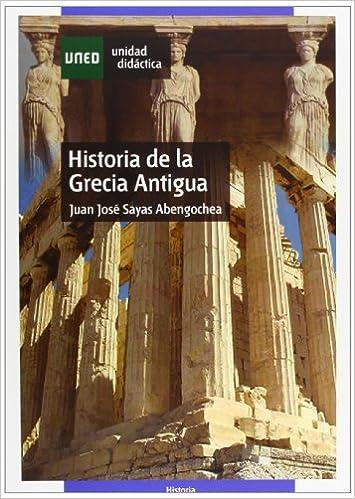 Historia de La Grecia Antigua (UNIDAD DIDÁCTICA): Amazon.es: Sayas Abengochea, Juan José: Libros
