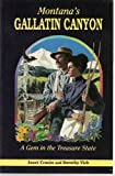 Montana's Gallatin Canyon, Janet Cronin and Dorothy Vick, 0878422773
