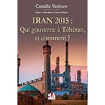 IRAN 2015 : QUI DIRIGE À TÉHÉRAN ET COMMENT