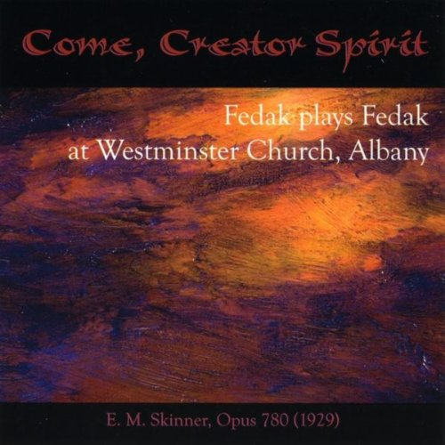 Come, Creator Spirit: Fedak Plays Fedak At Westminster Church, Albany