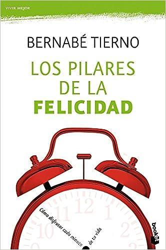 Los Pilares De La Felicidad por Bernabé Tierno