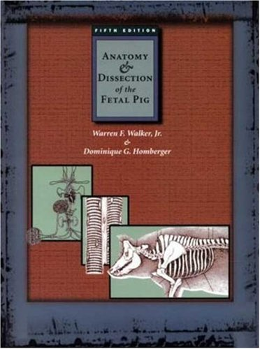 Anatomy and Dissection of the Fetal Pig (Freeman Laboratory Separates in Biology)