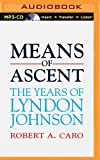 img - for Means of Ascent (The Years of Lyndon Johnson) book / textbook / text book