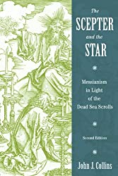 The Scepter and the Star: The Messiahs of the Dead Sea Scrolls and Other Ancient Literature