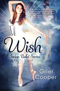 Wish (Indigo Ballet Series) (Volume 1) by Grier Cooper (2014-11-12)