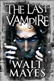 The Last Vampire, Walt Mayes, 1448990289