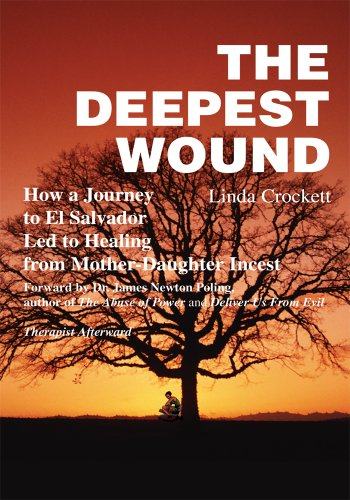 Ladies El Salvador (The Deepest Wound: How a Journey to El Salvador Led to Healing from Mother-Daughter Incest)