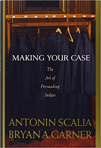 Bibliophilia read more books Making Your Case The Art of Persuading Judges