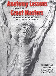 Anatomy Lessons from the Great Masters: 100 Great Figure Drawings Analysed