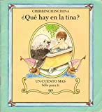 img - for Chirrinchinchina-Que Hay En LA Tina?/Rub-A-Dub-Dub-What's in the Tub? (Just One More - Spanish Series) book / textbook / text book