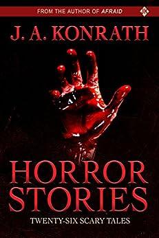 Horror Stories by [Kilborn, Jack, J. A. Konrath]