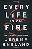 Every Life Is on Fire: How Thermodynamics Explains