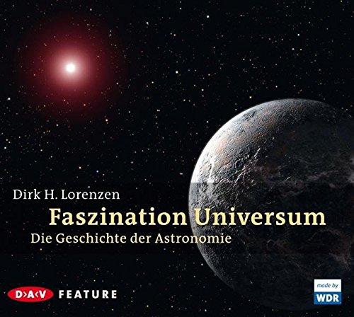 Faszination Universum: Die Geschichte der Astronomie