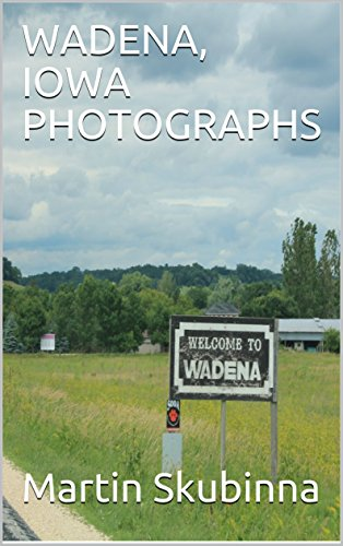 WADENA, IOWA PHOTOGRAPHS