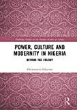 Power, Culture and Modernity in Nigeria: Beyond The