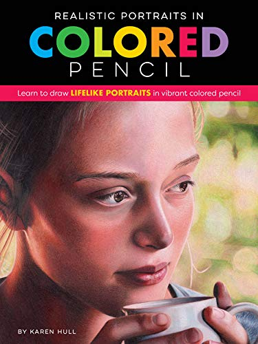 (Realistic Portraits in Colored Pencil: Learn to draw lifelike portraits in vibrant colored pencil (Realistic Series))