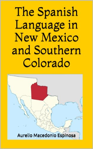 The Spanish Language in New Mexico and Southern Colorado (1911)