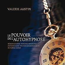 Le pouvoir de l'autohypnose | Livre audio Auteur(s) : Valérie Austin Narrateur(s) : Caroline Boyer