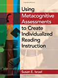 img - for Using Metacognitive Assessments to Create Individualized Reading Instruction book / textbook / text book