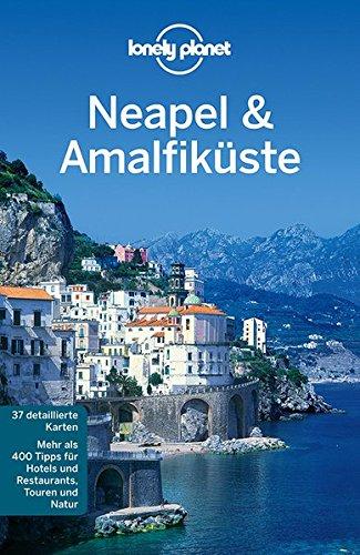 Lonely Planet Reiseführer Neapel & Amalfiküste (Lonely Planet Reiseführer Deutsch)