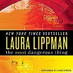 The Most Dangerous Thing | Laura Lippman