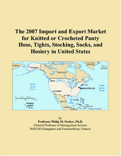 - The 2007 Import and Export Market for Knitted or Crocheted Panty Hose, Tights, Stocking, Socks, and Hosiery in United States